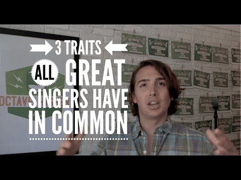 3 Traits ALL Great Singers Share